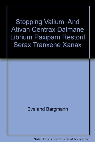 Stopping Valium, and Ativan, Centrax, Dalmane, Librium, Paxipam, Restoril, Serax, Tranxene, Xanax