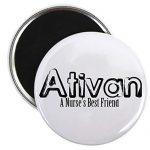 CafePress – Ativan- A Nurse's BFF – Magnet
