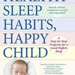 Healthy Sleep Habits, Happy Child, 4th Edition: A Step-by-Step Program for a Good Night's Sleep