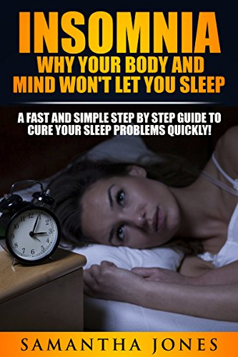 INSOMNIA:  Why Your Body And Mind Won't Let You Sleep: Finally The Ultimate Cure and Speedy Relief for Your Insomnia Issues That You Have Been Searching For! (Insomnia Relief, Insomnia Treatment)