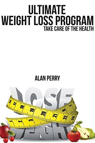 Ultimate Weight Loss Program: Take Care of the Health