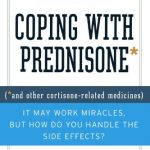 Coping with Prednisone,  Revised and Updated: (*and Other Cortisone-Related Medicines)