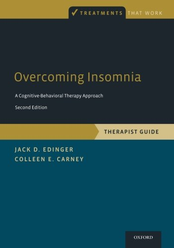 Overcoming Insomnia: A Cognitive-Behavioral Therapy Approach, Therapist Guide (Treatments That Work)