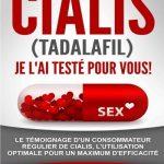 """CIALIS (Tadalafil) J'AI TESTE POUR VOUS !: L'utilisation, les erreurs à ne pas commettre, les effets """"sur le terrain"""" une expérience vécue enrichissante et unique. (French Edition)"""