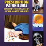 Prescription Painkillers: Oxycontin®, Percocet®, Vicodin®, & Other Addictive Analgesics