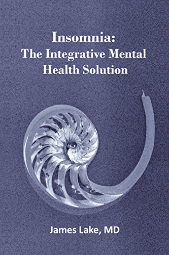 Insomnia: The Integrative Mental Health Solution: Safe, affordable and effective non-medication treatments of insomnia