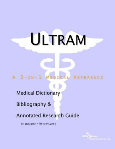 Ultram - A Medical Dictionary, Bibliography, and Annotated Research Guide to Internet References