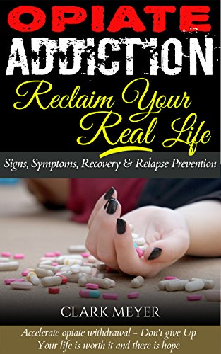 Opiate Addiction - How to detox from Opiates (How to Get Off Opiates): SHORT READS - Signs of opiate addiction, Symptoms of opiate use, Signs of opiate ... prescription drugs abuse, heroin addiction)