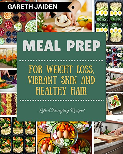 Meal Prep: The Beginner's Guide to Meal Prepping and Clean Eating, Easy to Cook Recipes for a Perfect Body (Weight Loss, Meal Planning, Low Carb Diet,  Plan Ahead Meals, Meal Plan, Batch Cooking)