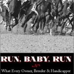 Run, Baby, Run: What Every Owner, Breeder & Handicapper Should Know About Lasix in Racehorses by Bill Heller (2002-08-01)