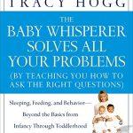 The Baby Whisperer Solves All Your Problems: Sleeping, Feeding, and Behavior–Beyond the Basics