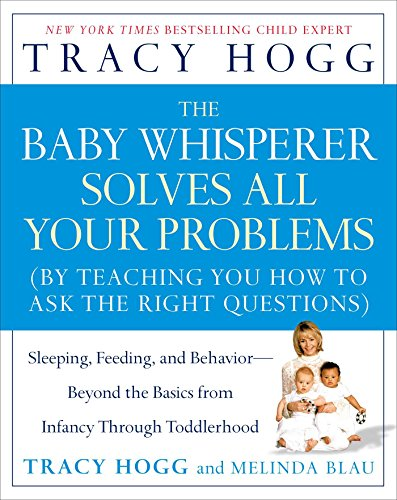 The Baby Whisperer Solves All Your Problems: Sleeping, Feeding, and Behavior--Beyond the Basics